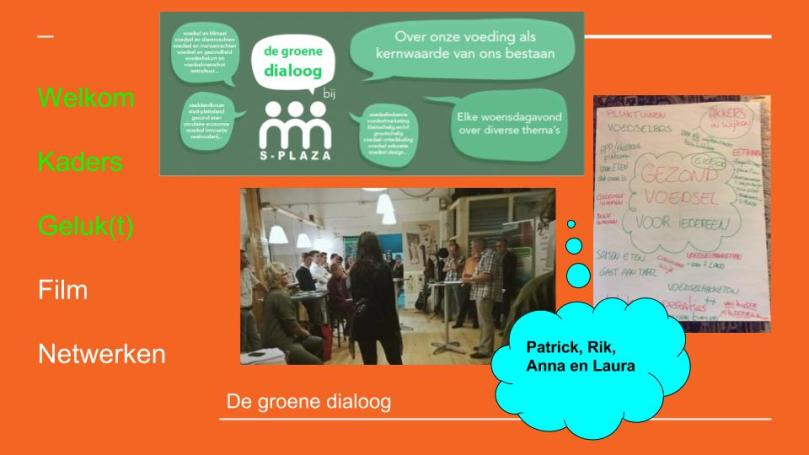 Geluk(t) groene dialoog